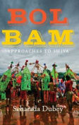 Bol Bam: Approaches to Shiva