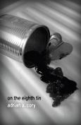 On the Eighth Tin