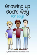 Growing Up God's Way for Boys