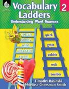 Vocabulary Ladders: Understanding Word Nuances