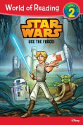 Star Wars Use the Force! (World of Reading