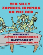 Ten Silly Zombies Jumping On The Bed