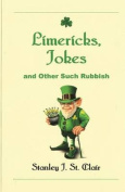 Limericks, Jokes and Other Such Rubbish