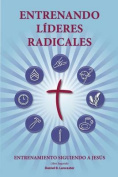 Training Radical Leaders - Leader - Spanish Edition [Spanish]