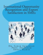 International Opportunity Recognition and Export Satisfaction in Smes