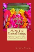 Aum: The Eternal Energy