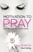 Motivation to Pray