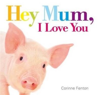Hey Mum, I Love You