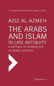 The Arabs and Islam in Late Antiqiuity