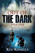 Out of the Dark, 1914-1918