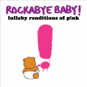 Rockabye Baby! Lullaby Renditions of P!nk
