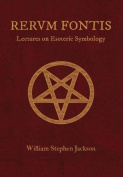 Rerum Fontis Lectures on Esoteric Symbology