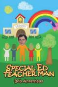 Special Ed Teacher Man