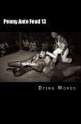 Penny Ante Feud 13
