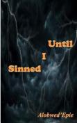 Until I Sinned
