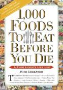 1,000 Foods to Eat Before You Die