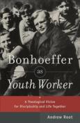 Bonhoeffer as Youth Worker
