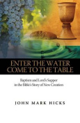 Enter the Water, Come to the Table
