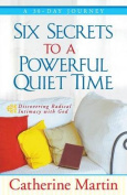 Six Secrets to a Powerful Quiet Time