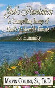 God's Revelation a Compelling Image of God's Achievable Future for Humanity