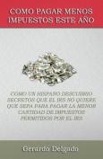 Como Pagar Menos Impuestos Este Ano [Spanish]