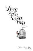 Love and Other Small Wars