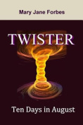 Twister: Ten Days in August