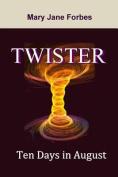 Twister: Ten Days in August