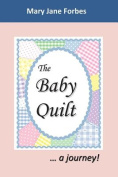 The Baby Quilt: A Journey