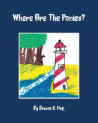 Where Are the Ponies?