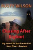 Chasing After Bigfoot