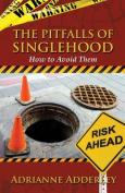 The Pitfalls of Singlehood