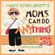 Mary Engelbreit's Moms Can Do Anything! 2014-15 Mom's 17-Month Family Organiser