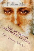 The Birth and Childhood of Jesus
