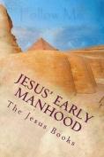 Jesus' Early Manhood