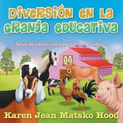 Diversion En La Granja Educativa [Spanish]