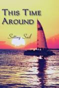This Time Around: Setting Sail