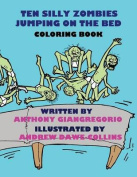 Ten Silly Zombies Jumping on the Bed Coloring Book