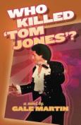 Who Killed 'Tom Jones'?