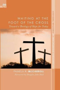 Waiting at the Foot of the Cross