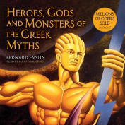 Heroes, Gods and Monsters of the Greek Myths [Audio]