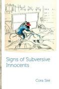 Signs of Subversive Innocents
