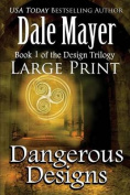 Dangerous Designs: Large Print
