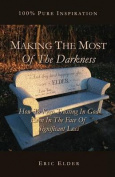Making the Most of the Darkness