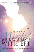 How to Manifest Your Soulmate with Eft