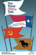 The Texas-Siberia Trail