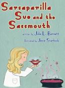 Sarsaparilla Sue and the Sassmouth