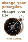 Change Your Perception, Change Your Life
