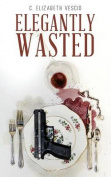 Elegantly Wasted