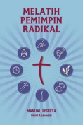 Training Radical Leaders - Participant Guide - Indonesian Edition [IND]